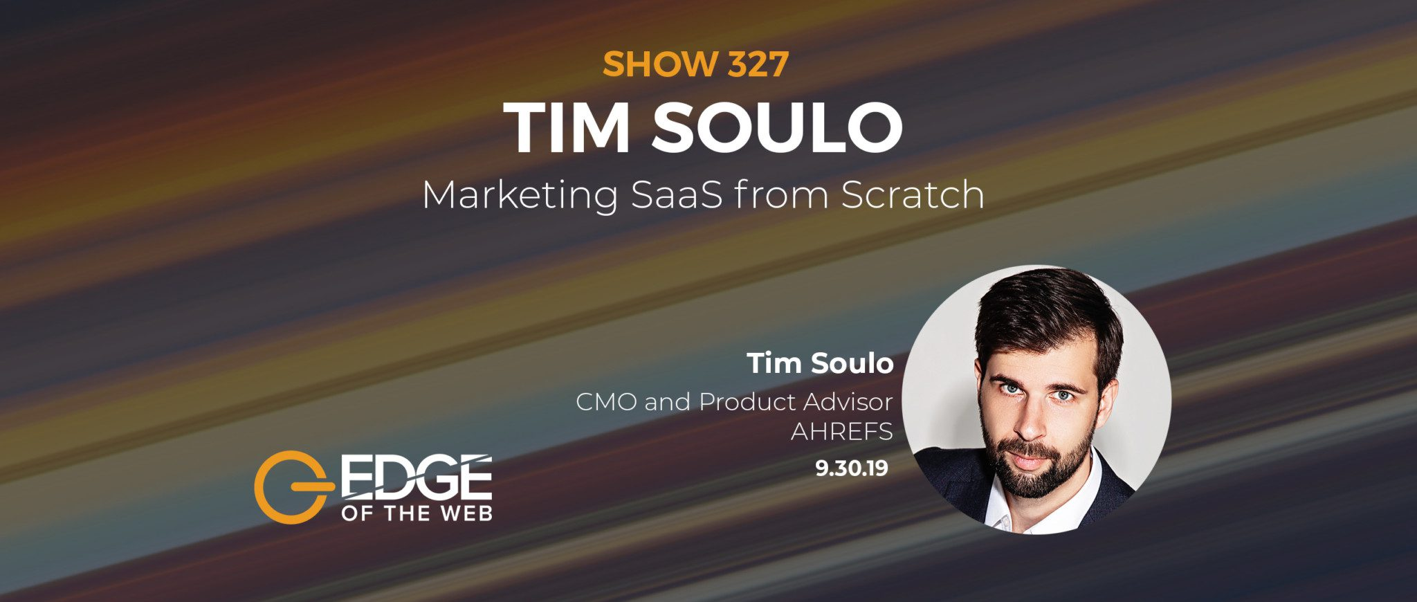 Show 327: Marketing SaaS from Scratch, featuring Tim Soulo