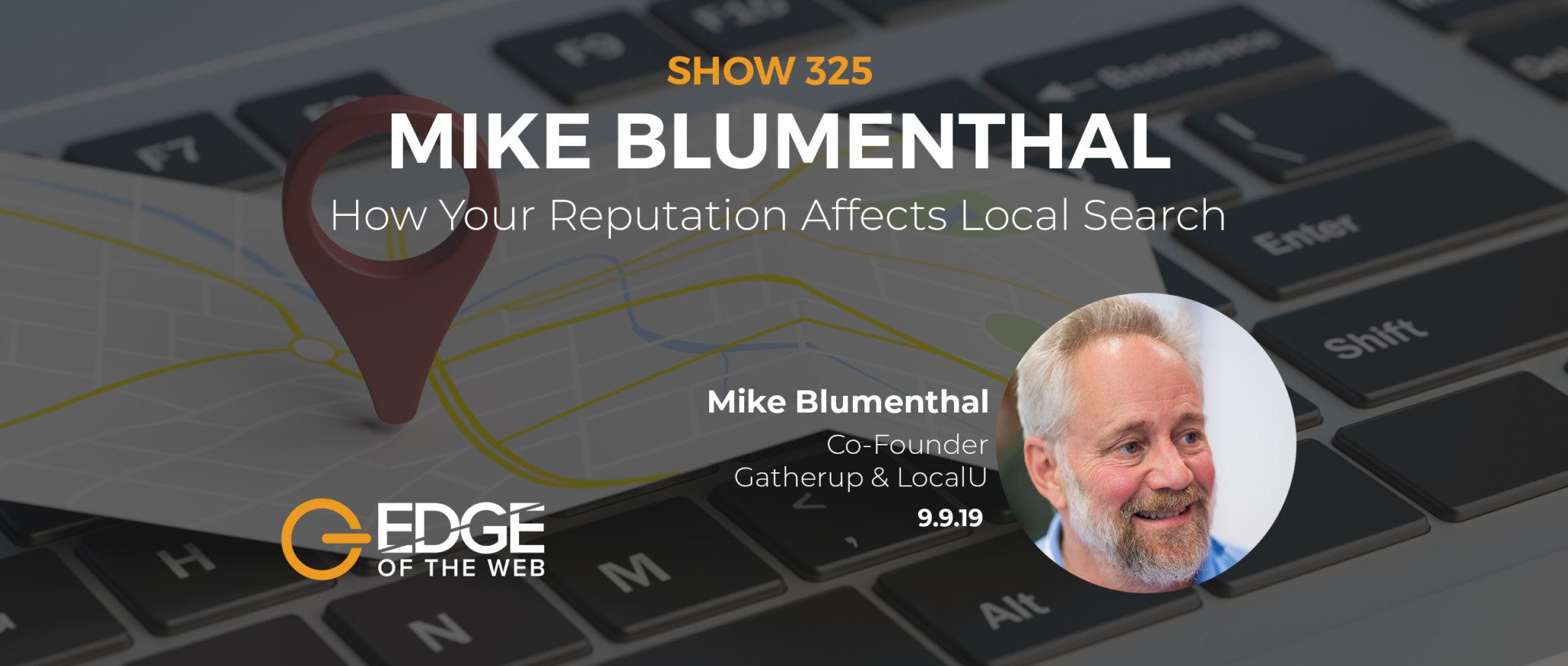 Show 325: How your reputation affects local search, featuring Mike Blumenthal
