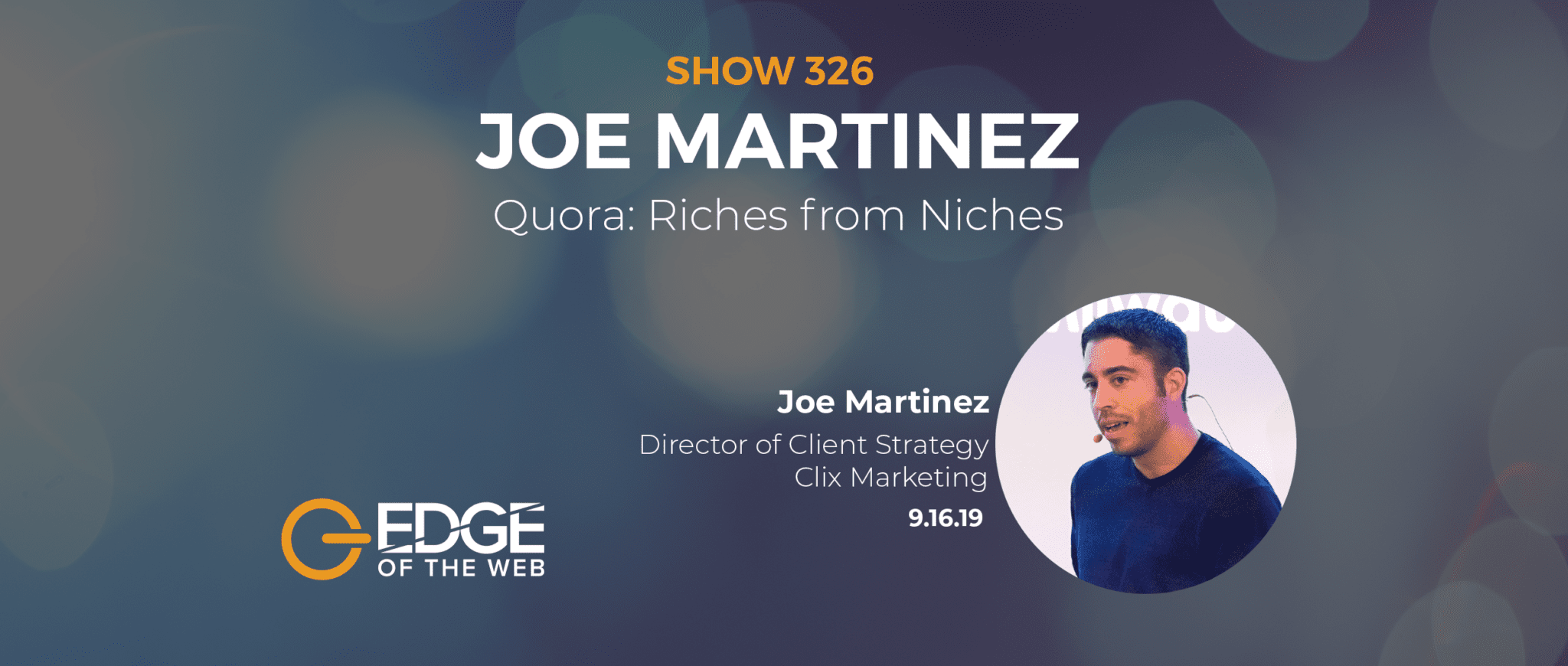 Show 326: Quora: Riches from Niches, featuring Joe Martinez