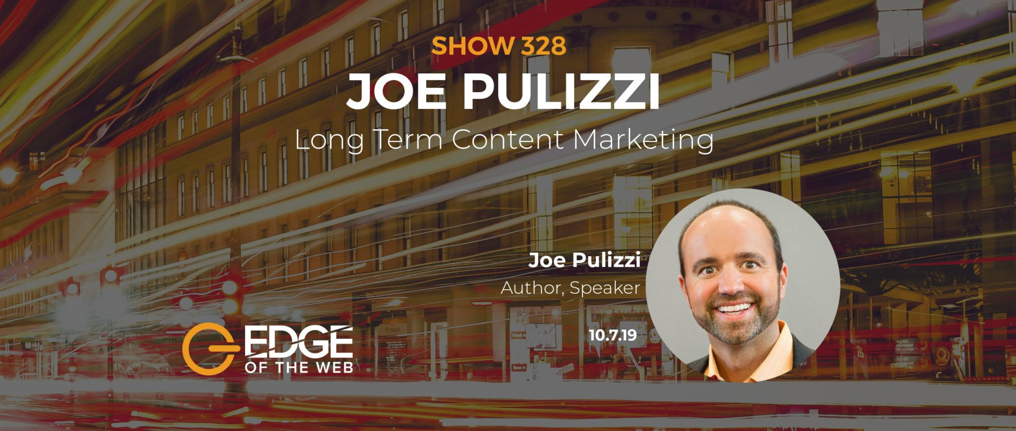 Show 328: Long term content marketing, featuring Joe Pulizzi