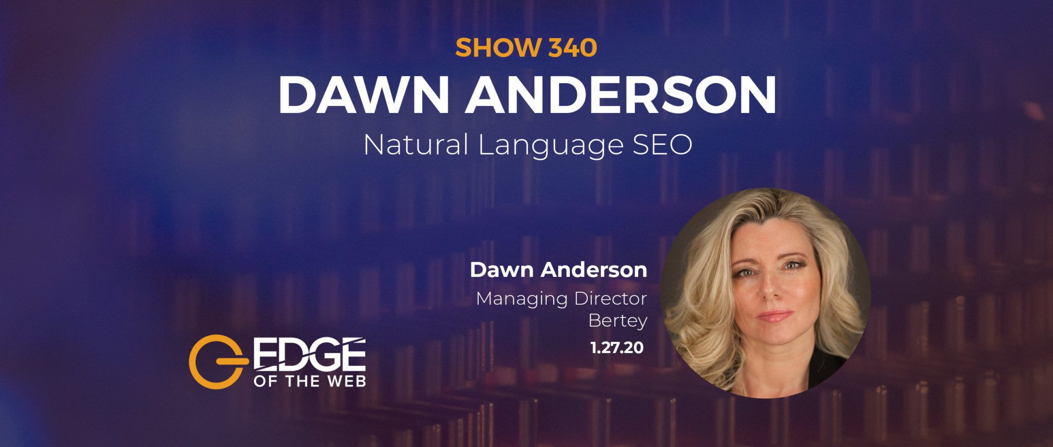 Show 340: Natural Language SEO, featuring Dawn Anderson