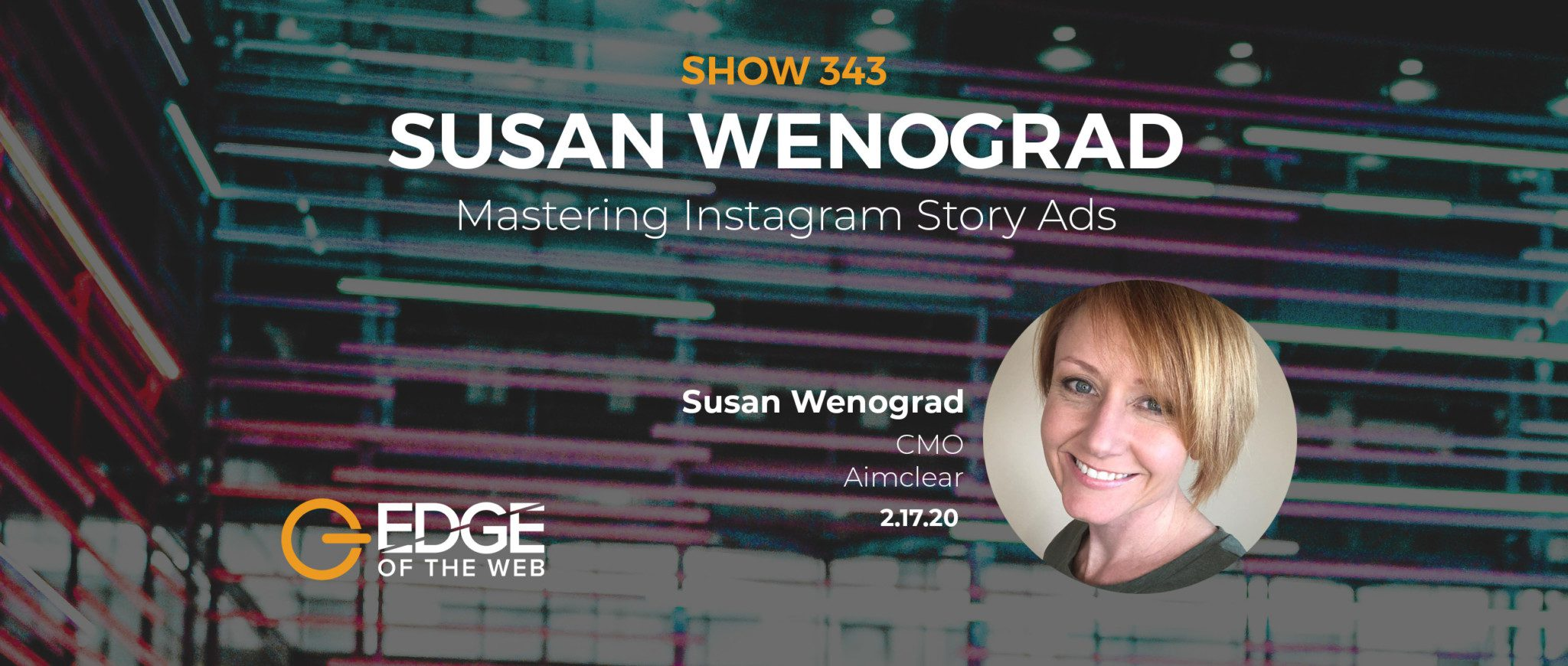 Show 343: Mastering Instagram Story Ads, featuring Susan Wenograd