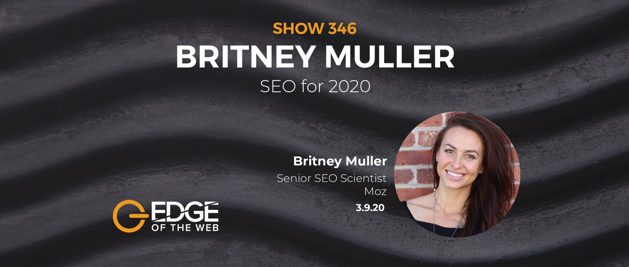Show 346: SEO for 2020, featuring Britney Muller