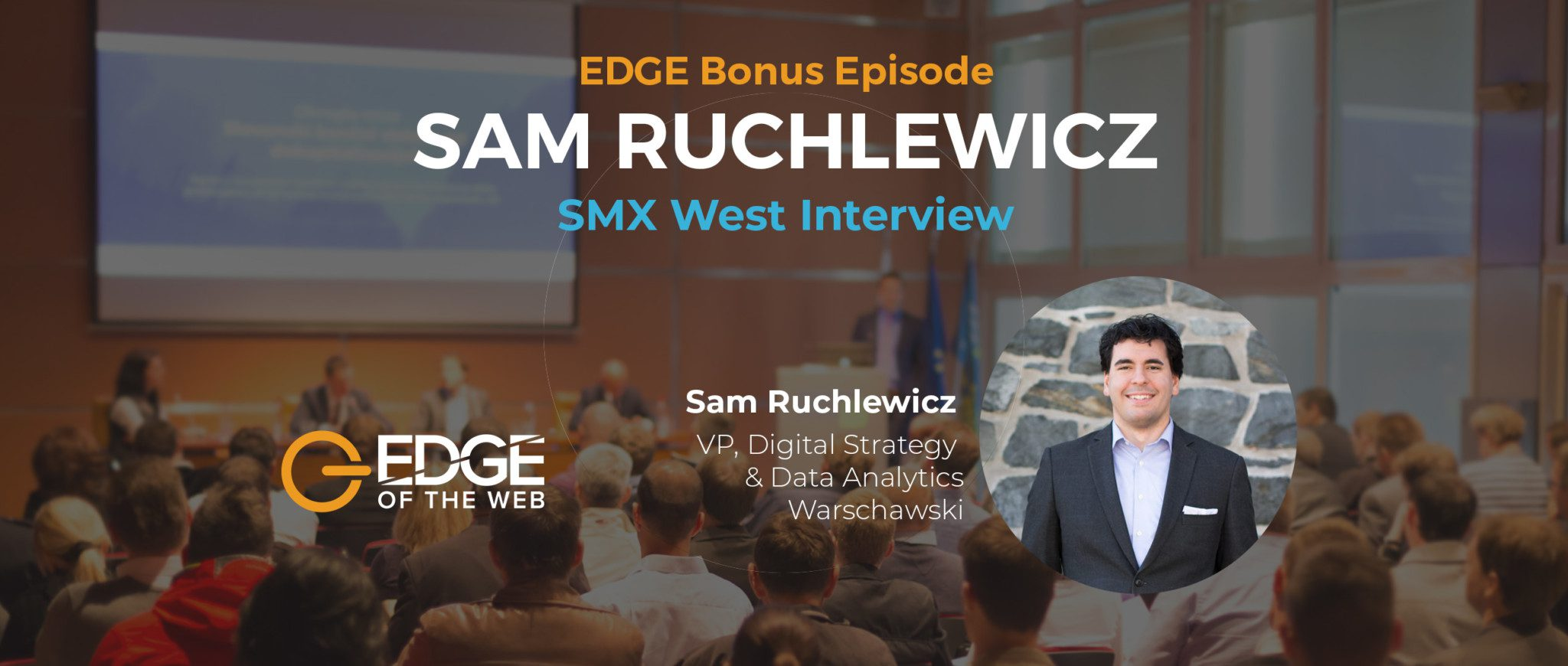 EDGE at SMX West with Sam Ruchlewicz