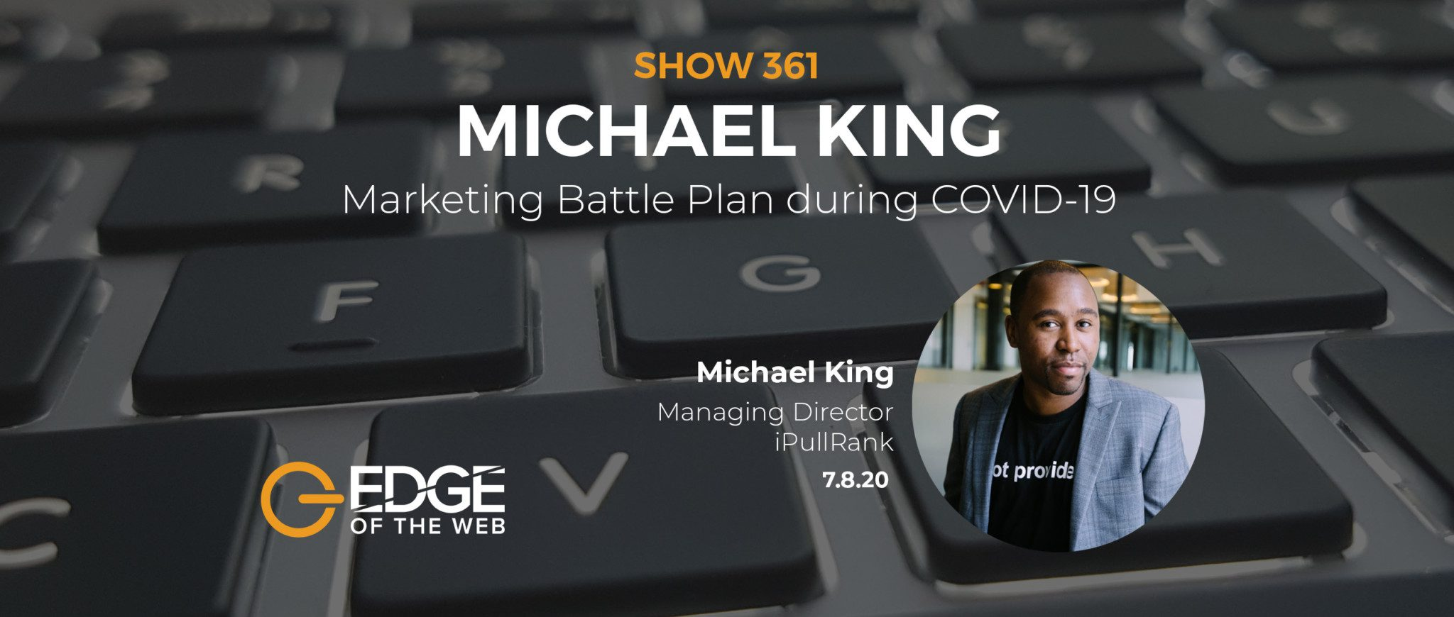 Michael King Featured Image for EDGE of the Web EP361
