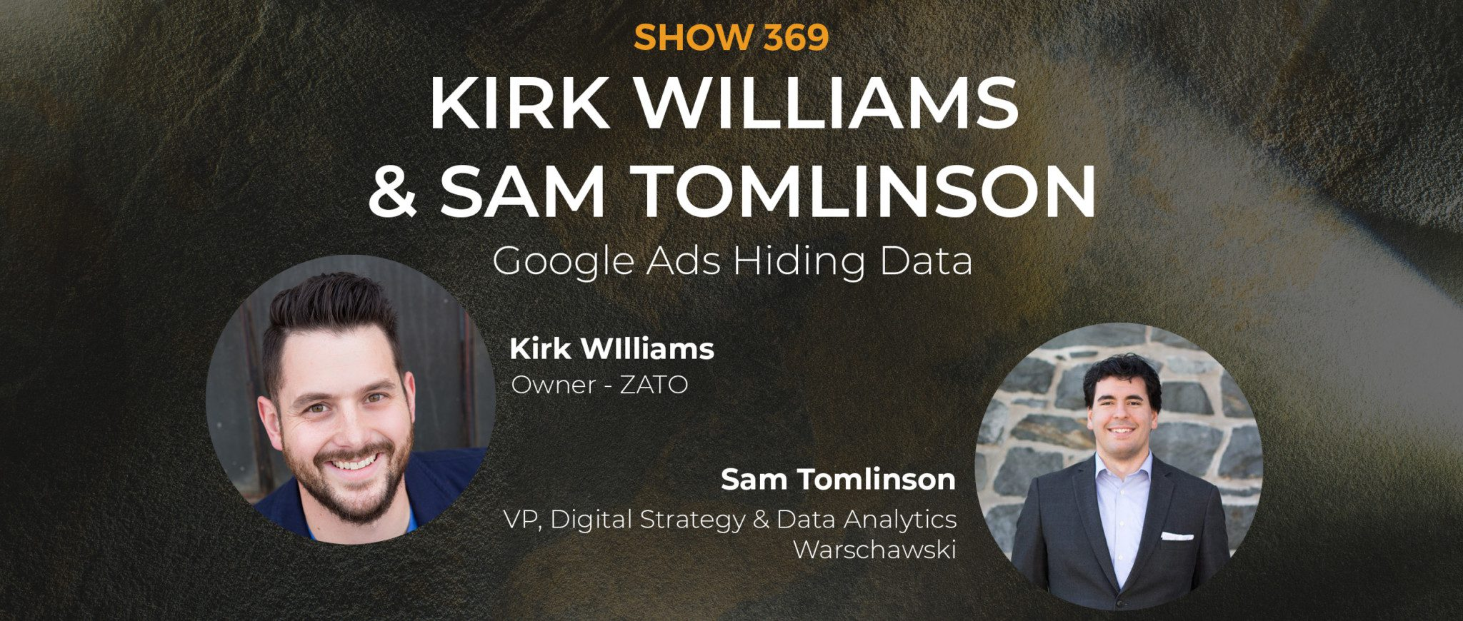 EP 369: Google Ads Hiding Data with Kirk Williams and Sam Tomlinson