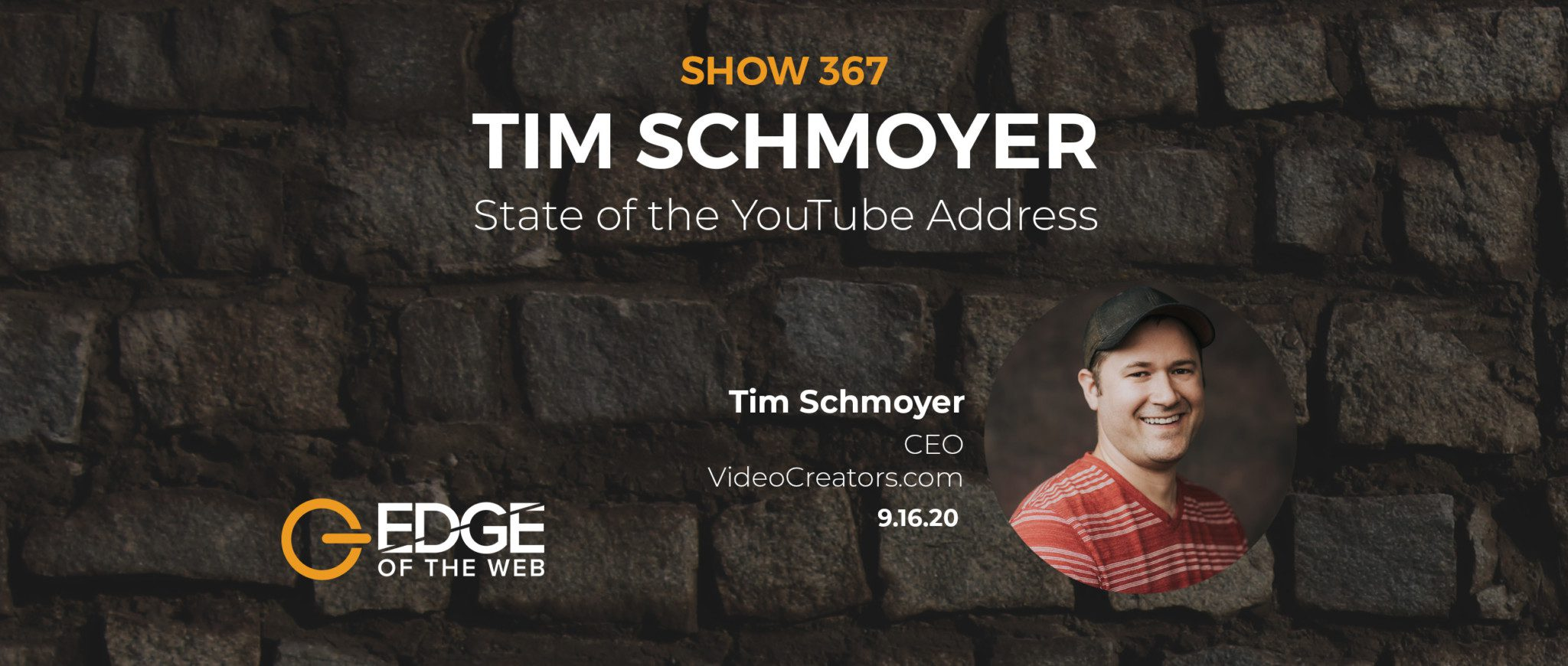 EP 367: State Of The YouTube Address with Tim Schmoyer