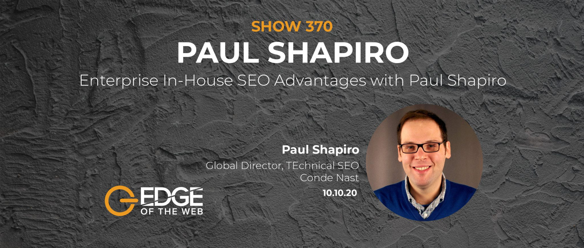 EP 370: Enterprise In-House SEO Advantages with Paul Shapiro