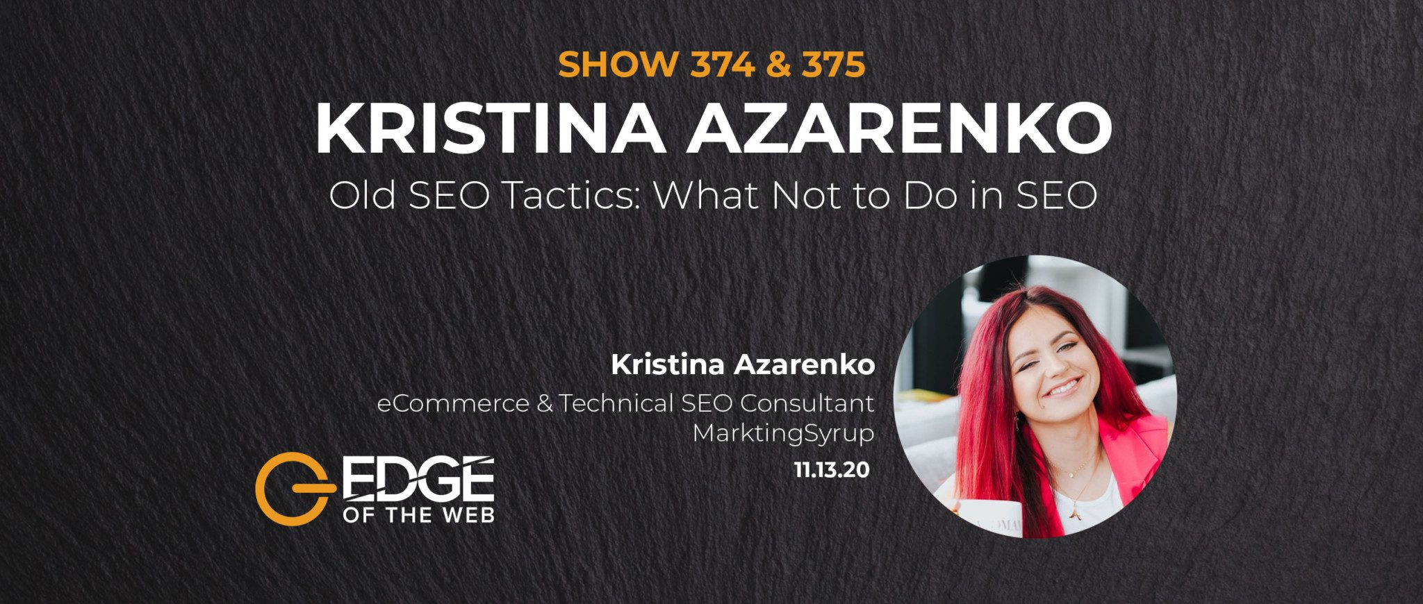 374 & 375 | Old SEO Tactics: What Not to Do in SEO with Kristina Azarenko