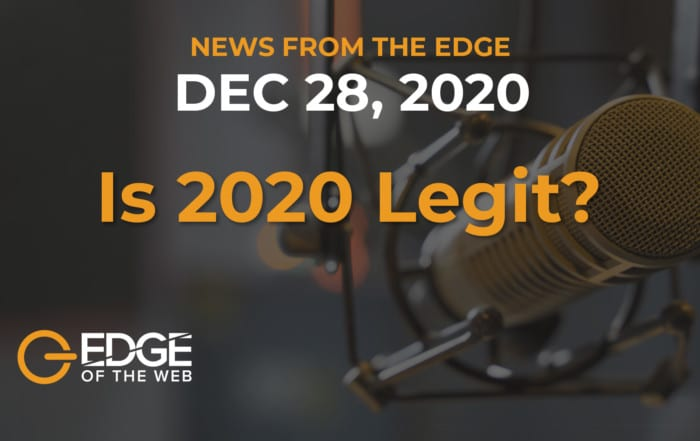 EDGE of the Web News | December 29, 2020