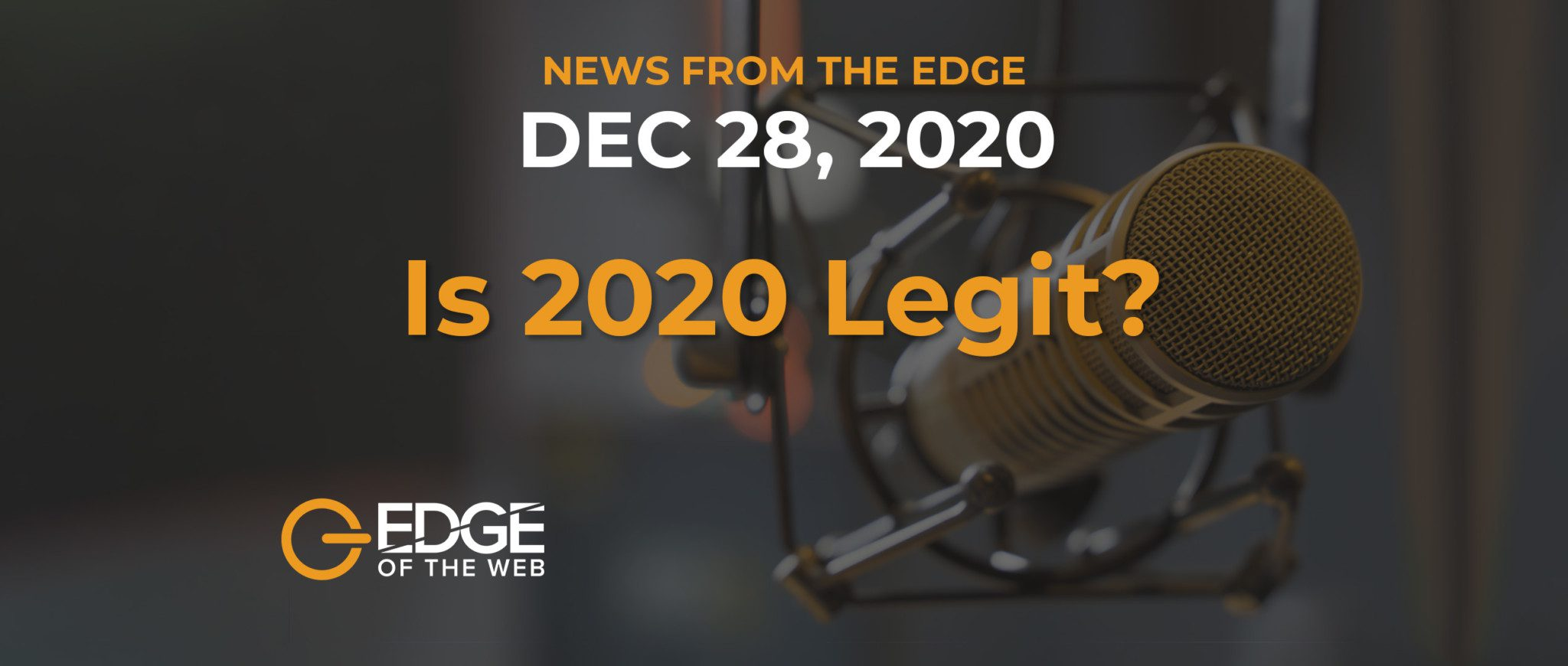 382 | News from the EDGE :  Week of December 28, 2020