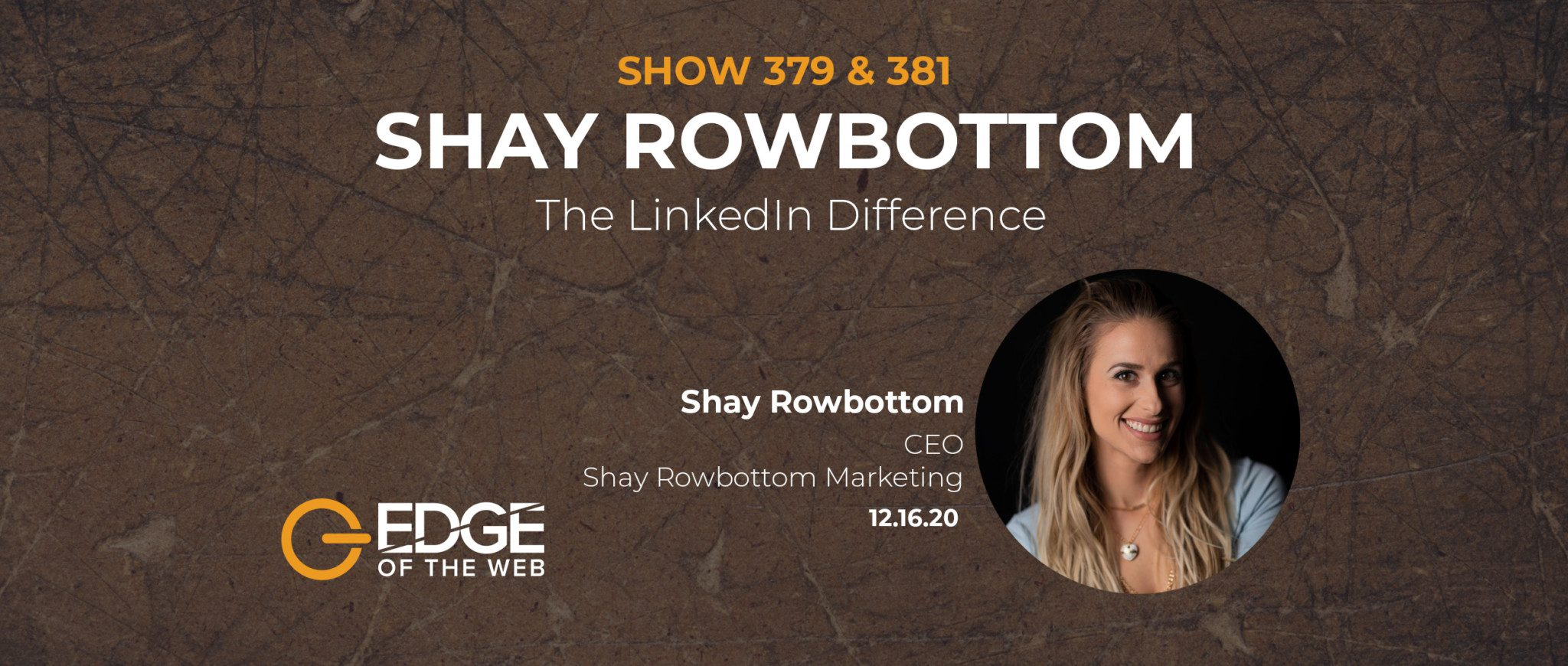 379 & 381 | The LinkedIn Difference with Shay Rowbottom