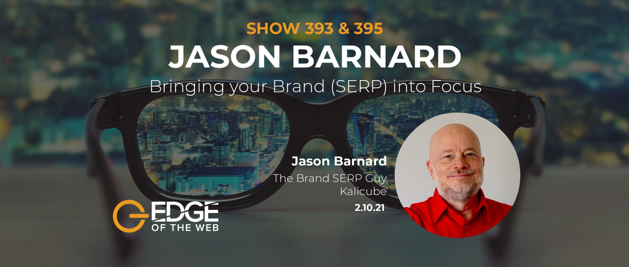 395 | Optimizing Your Brand SERP Real Estate with Jason Barnard
