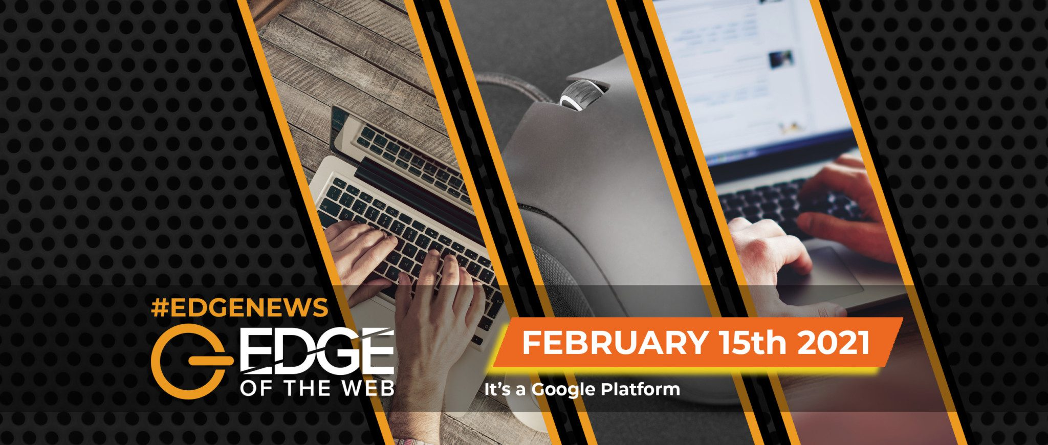 394 | News from the EDGE: Week of February 15, 2021