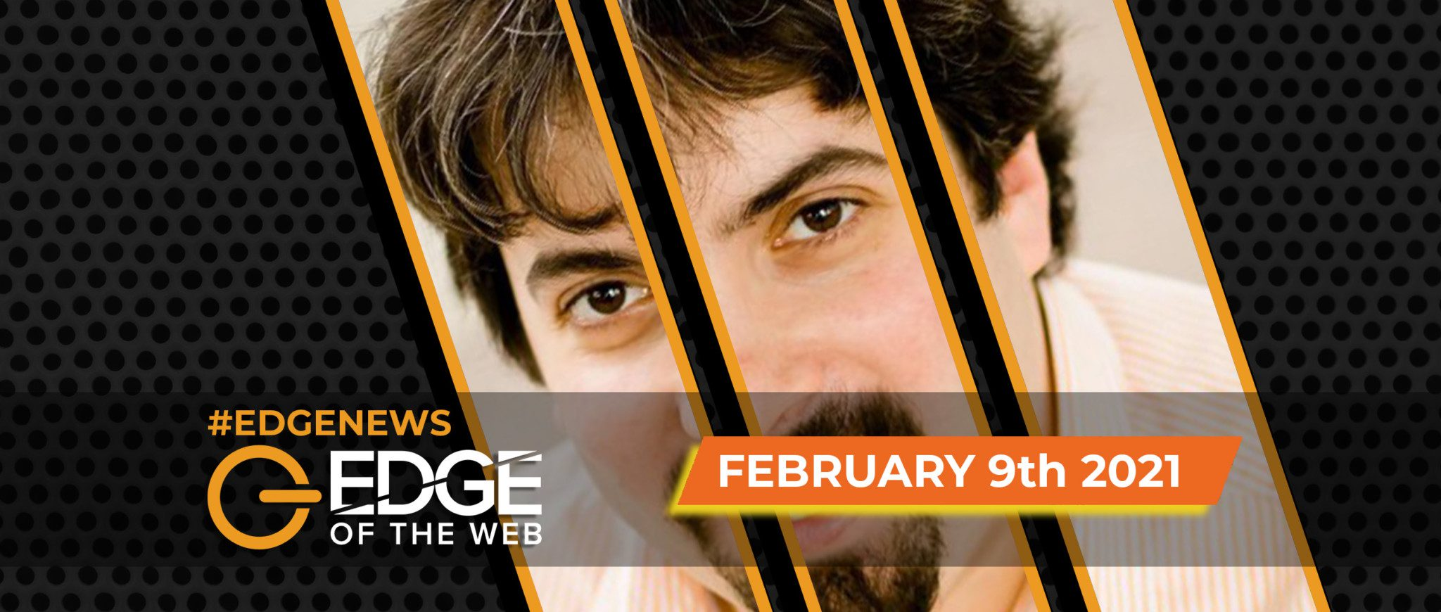 392 | News from the EDGE: Week of February 8, 2021