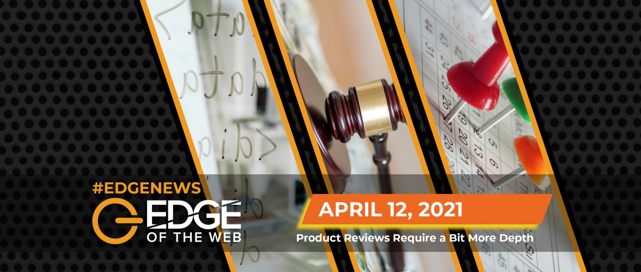 410 | News from the EDGE: Week of April 12, 2021
