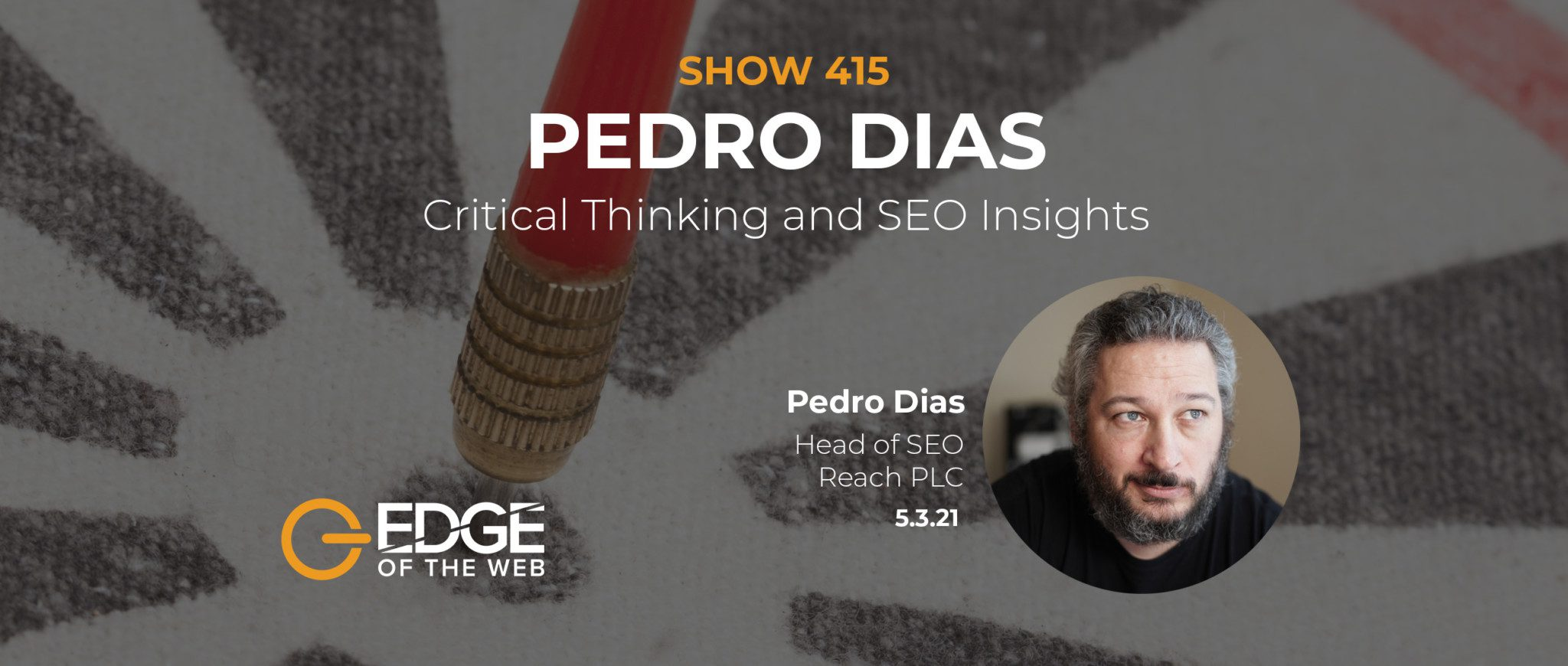 415 | Critical Thinking & SEO Insights with Pedro Dias