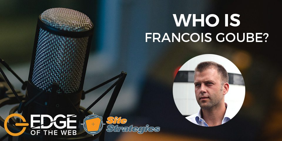 EDGE of the web: Who is Francois Goube?