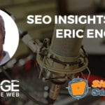 SEO Insights with Eric Enge