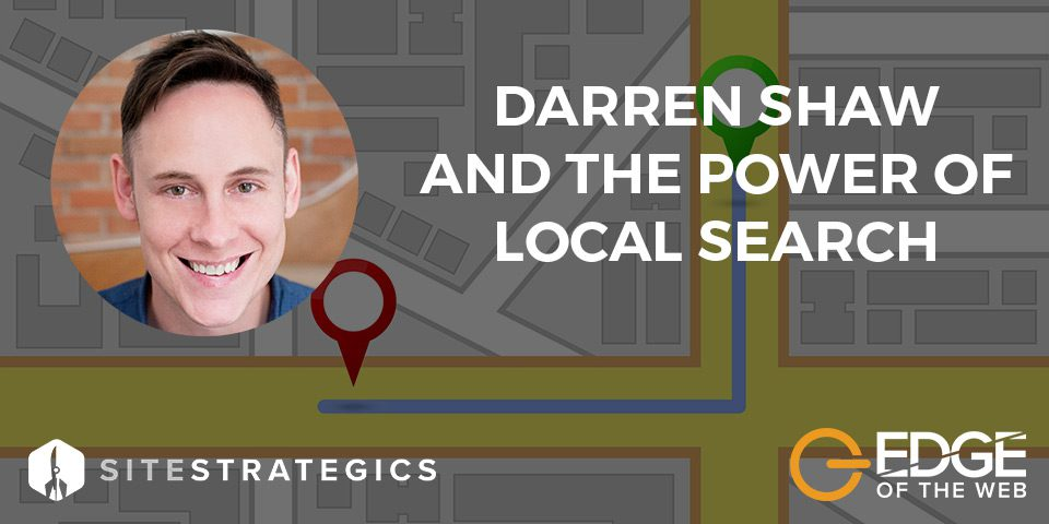 EDGE of the Web: Darren Shaw and the Power of Local Search