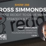 Reddit is an Overlooked Digital Marketing Channel with Ross Simmonds