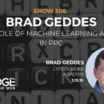 How Machine Learning Transforms PPC with Brad Geddes