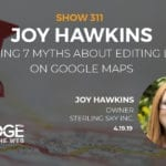 7 Local SEO Myths About Google Maps Listings Debunked with Joy Hawkins