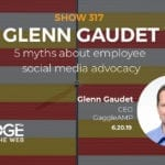 Effective Employee Social Media Advocacy with Glenn Gaudet