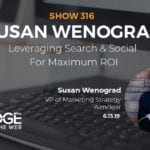 Leveraging Search and Social for Maximum ROI with Susan Wenograd