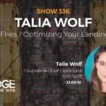 Funnel Fixes: Optimizing Your Landing Pages with Talia Wolf of GetUplift
