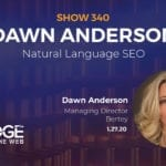 Natural Language SEO with Dawn Anderson with Bertey