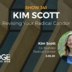 Revising Your Radical Candor with Kim Scott