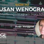 Mastering Instagram Story Ads with Susan Wenograd of Aimclear