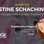Google Core Update Recovery with Kristine Schachinger of Sites Without Walls