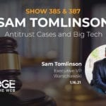 Anti-Trust Lawsuits Against Big-Tech with Sam Tomlinson
