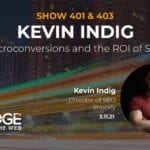 ROI and Testing in SEO with Kevin Indig