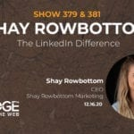 The LinkedIn Difference with Shay Rowbottom
